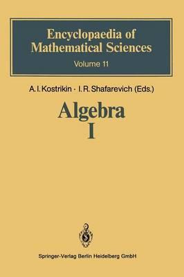 Algebra I: Basic Notions of Algebra - Encyclopaedia of Mathematical Sciences (Paperback)