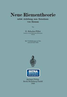 Neue Riementheorie: Nebst Anleitung Zum Berechnen Von Riemen