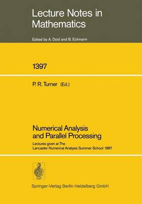 Numerical Analysis and Parallel Processing: Lectures given at The Lancaster Numerical Analysis Summer School 1987 - Lecture Notes in Mathematics (Paperback)