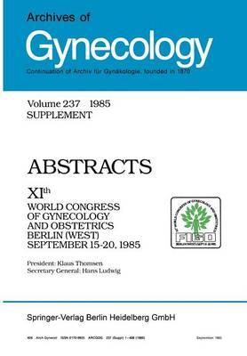 Archives of Gynecology: Organ of the Deutsche Gesellschaft fur Gynakologie und Geburtshilfe (Paperback)