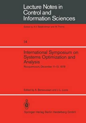 International Symposium on Systems Optimization and Analysis: Rocquencourt, December 11-13, 1978 - Lecture Notes in Control and Information Sciences (Paperback)