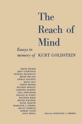 The Reach of Mind: Essays in Memory of Kurt Goldstein (Paperback)