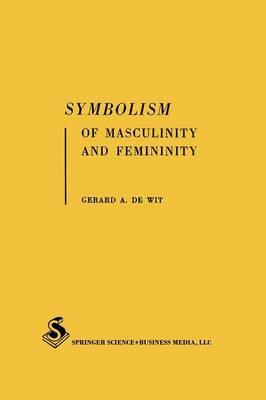 Symbolism of Masculinity and Femininity: An empirical phenomenological approach to developmental aspects of symbolic thought in word associations and symbolic meanings of words (Paperback)
