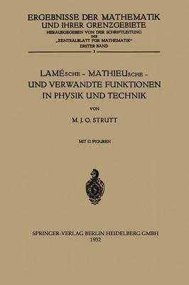Lam sche -- Mathieusche -- Und Verwandte Funktionen in Physik Und Technik - Ergebnisse der Mathematik Und Ihrer Grenzgebiete 1, 3 (Paperback)