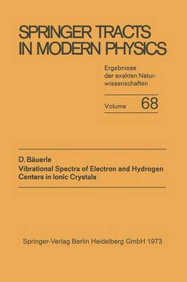 Vibrational Spectra of Electron and Hydrogen Centers in Ionic Crystals - Springer Tracts in Modern Physics (Paperback) (Paperback)