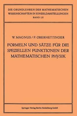 Formeln Und S tze F r Die Speziellen Funktionen Der Mathematischen Physik - Grundlehren Der Mathematischen Wissenschaften 52 (Paperback)