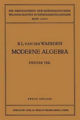 Moderne Algebra - Grundlehren Der Mathematischen Wissenschaften (Springer Hardcover) 34 (Paperback)