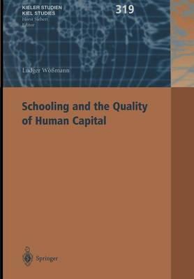 Schooling and the Quality of Human Capital - Kieler Studien - Kiel Studies 319 (Paperback)