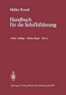Seemannschaft Und Schiffstechnik: Teil A: Schiffssicherheit, Ladungswesen, Tankschiffahrt - Handbuch Fur Die Schiffsfuhrung 3 (Paperback)