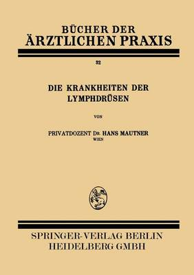 Die Krankheiten Der Lymphdr sen - Bucher Der Arztlichen Praxis 32 (Paperback)