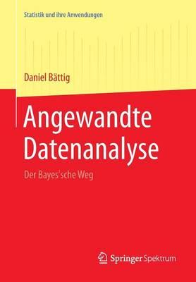 Angewandte Datenanalyse: Der Bayes'sche Weg - Statistik Und Ihre Anwendungen (Paperback)