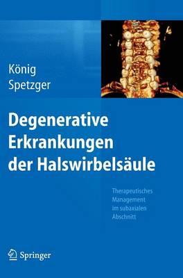 Degenerative Erkrankungen Der Halswirbels ule: Therapeutisches Management Im Subaxialen Abschnitt (Hardback)