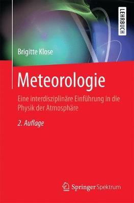 Meteorologie: Eine Interdisziplinare Einfuhrung in Die Physik Der Atmosphare - Springer-Lehrbuch (Paperback)