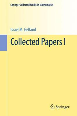 Collected Papers I - Springer Collected Works in Mathematics (Paperback)