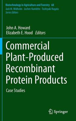 Commercial Plant-Produced Recombinant Protein Products: Case Studies - Biotechnology in Agriculture and Forestry 68 (Hardback)