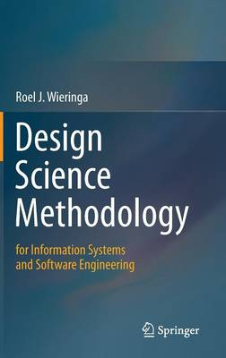 Design Science Methodology for Information Systems and Software Engineering (Hardback)
