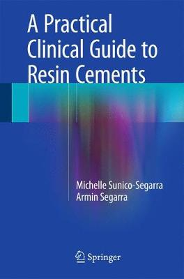 A Practical Clinical Guide to Resin Cements (Hardback)