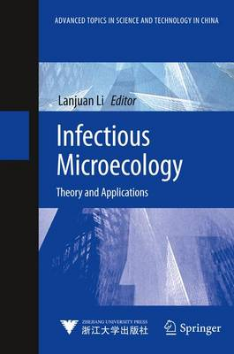 Infectious Microecology: Theory and Applications - Advanced Topics in Science and Technology in China (Hardback)