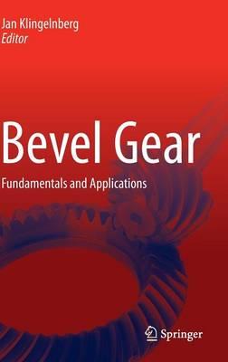 Bevel Gear: Fundamentals and Applications (Hardback)