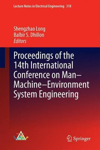 Proceedings of the 14th International Conference on Man-Machine-Environment System Engineering - Lecture Notes in Electrical Engineering 318 (Hardback)