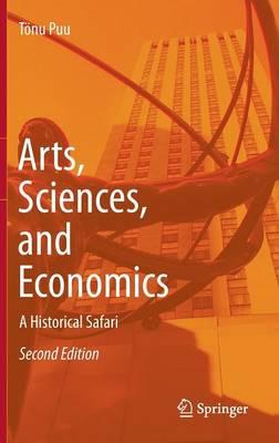 Arts, Sciences, and Economics: A Historical Safari (Hardback)