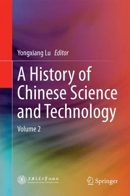 A History of Chinese Science and Technology: Volume 2 (Hardback)