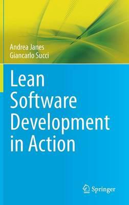 Lean Software Development in Action (Hardback)