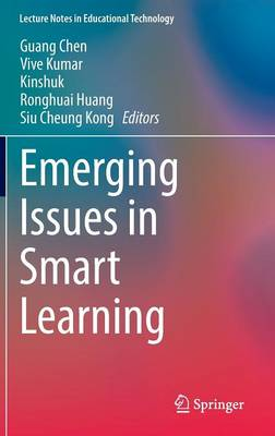 Emerging Issues in Smart Learning - Lecture Notes in Educational Technology (Hardback)