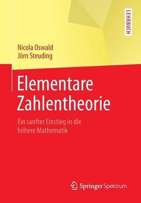 Elementare Zahlentheorie: Ein Sanfter Einstieg in Die H here Mathematik - Springer-Lehrbuch (Paperback)