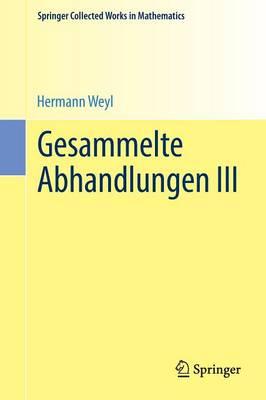 Gesammelte Abhandlungen III - Springer Collected Works in Mathematics (Paperback)