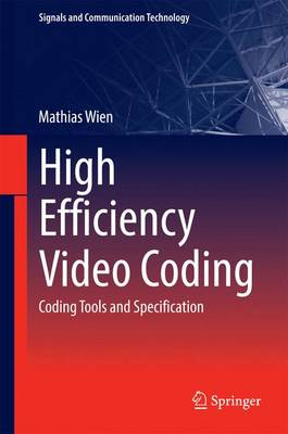 High Efficiency Video Coding: Coding Tools and Specification - Signals and Communication Technology (Hardback)