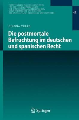 Die Postmortale Befruchtung Im Deutschen Und Spanischen Recht (Paperback)