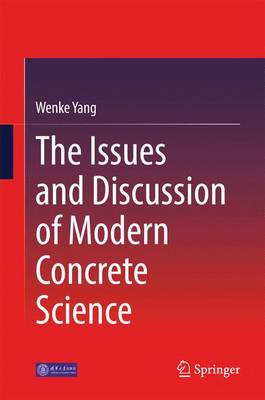 The Issues and Discussion of Modern Concrete Science (Hardback)