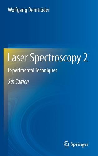 Laser Spectroscopy 2: Experimental Techniques (Hardback)