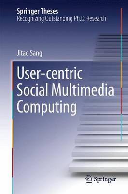 User-centric Social Multimedia Computing - Springer Theses (Hardback)