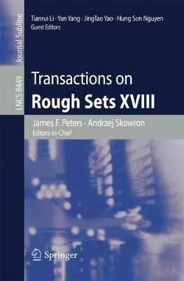 Transactions on Rough Sets XVIII - Lecture Notes in Computer Science 8449 (Paperback)