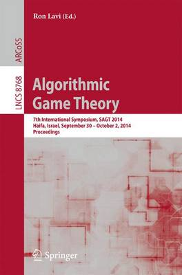Algorithmic Game Theory: 7th International Symposium, SAGT 2014, Haifa, Israel, September 30 -- October 2, 2014, Proceedings - Lecture Notes in Computer Science 8768 (Paperback)
