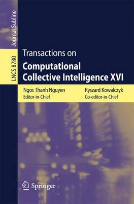 Transactions on Computational Collective Intelligence XVI - Transactions on Computational Collective Intelligence 8780 (Paperback)