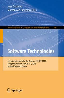 Software Technologies: 8th International Joint Conference, ICSOFT 2013, Reykjavik, Iceland, July 29-31, 2013, Revised Selected Papers - Communications in Computer and Information Science 457 (Paperback)