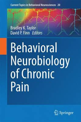 Behavioral Neurobiology of Chronic Pain - Current Topics in Behavioral Neurosciences 20 (Hardback)
