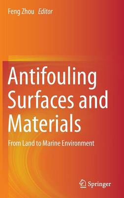 Antifouling Surfaces and Materials: From Land to Marine Environment (Hardback)