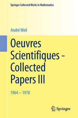 Oeuvres Scientifiques - Collected Papers III: 1964-1978 - Springer Collected Works in Mathematics (Paperback)
