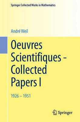 Oeuvres Scientifiques - Collected Papers I: 1926-1951 - Springer Collected Works in Mathematics (Paperback)