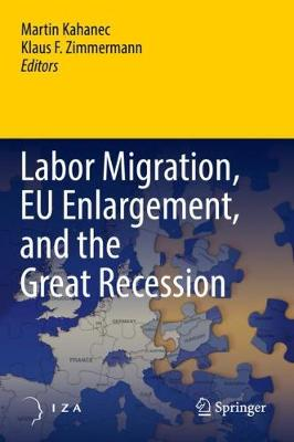 Labor Migration, EU Enlargement, and the Great Recession (Hardback)