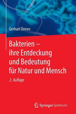Bakterien - Ihre Entdeckung Und Bedeutung F r Natur Und Mensch (Paperback)
