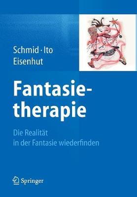 Fantasietherapie: Die Realitat in Der Fantasie Wiederfinden (Paperback)