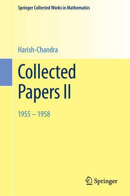 Collected Papers II: 1955 - 1958 - Springer Collected Works in Mathematics (Paperback)