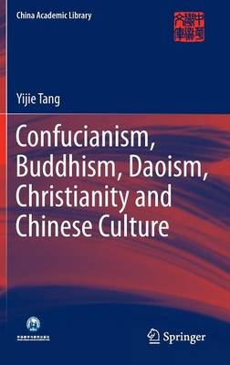 Confucianism, Buddhism, Daoism, Christianity and Chinese Culture - China Academic Library (Hardback)