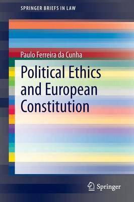 Political Ethics and European Constitution - SpringerBriefs in Law (Paperback)