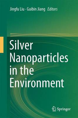 Silver Nanoparticles in the Environment (Hardback)